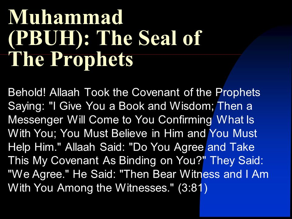 Muhammad (PBUH): The Seal of The Prophets Behold.