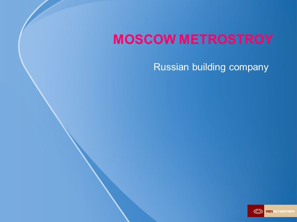 MOSCOW METROSTROY Russian building company