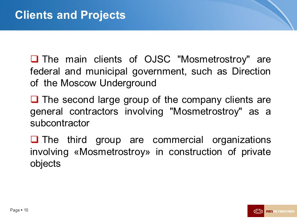 Page 10 Clients and Projects The main clients of OJSC