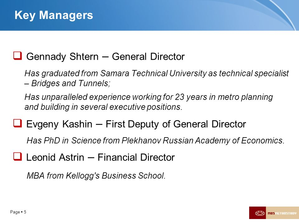 Page 5 Key Managers Gennady Shtern – General Director Has graduated from Samara Technical University as technical specialist – Bridges and Tunnels; Ha