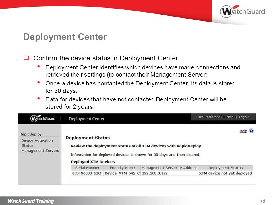 Deployment Center Confirm the device status in Deployment Center Deployment Center identifies which devices have made connections and retrieved their