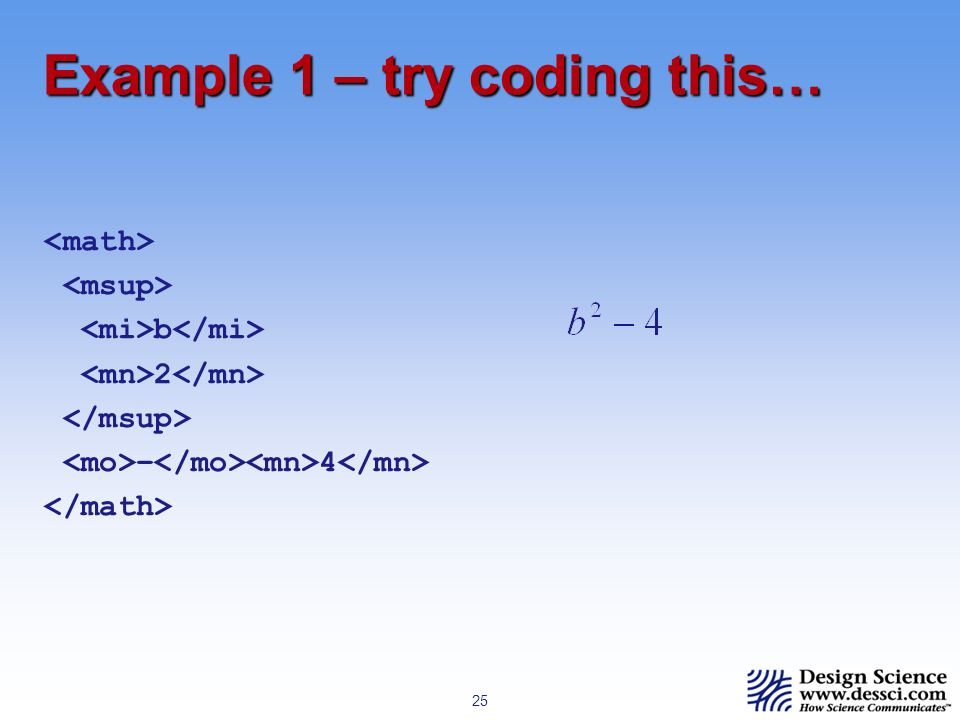 25 Example 1 – try coding this… b 2 – 4