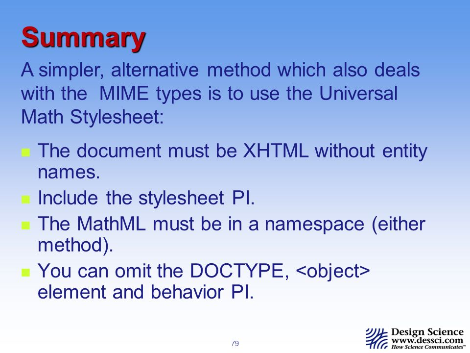 79 Summary The document must be XHTML without entity names.