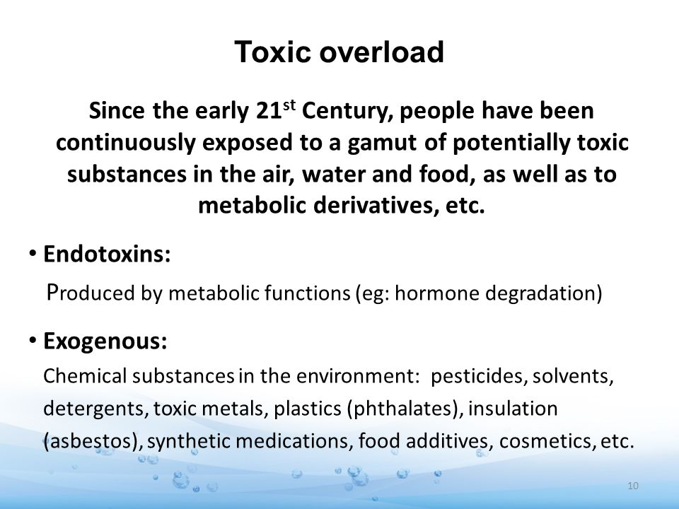 Toxic overload Since the early 21 st Century, people have been continuously exposed to a gamut of potentially toxic substances in the air, water and f