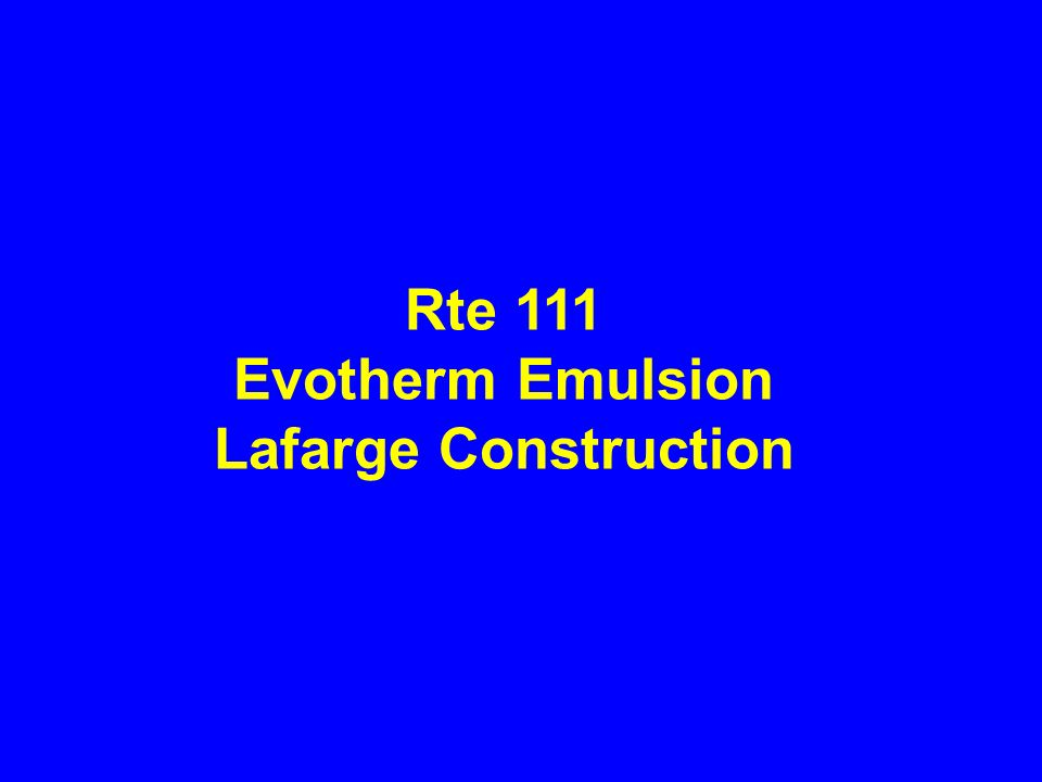 Rte 111 Evotherm Emulsion Lafarge Construction