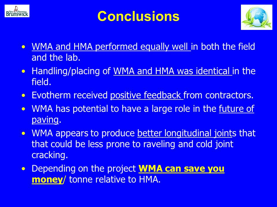 Conclusions WMA and HMA performed equally well in both the field and the lab.