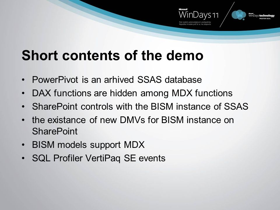 Short contents of the demo PowerPivot is an arhived SSAS database DAX functions are hidden among MDX functions SharePoint controls with the BISM insta