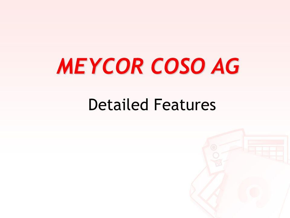 MEYCOR COSO AG Detailed Features