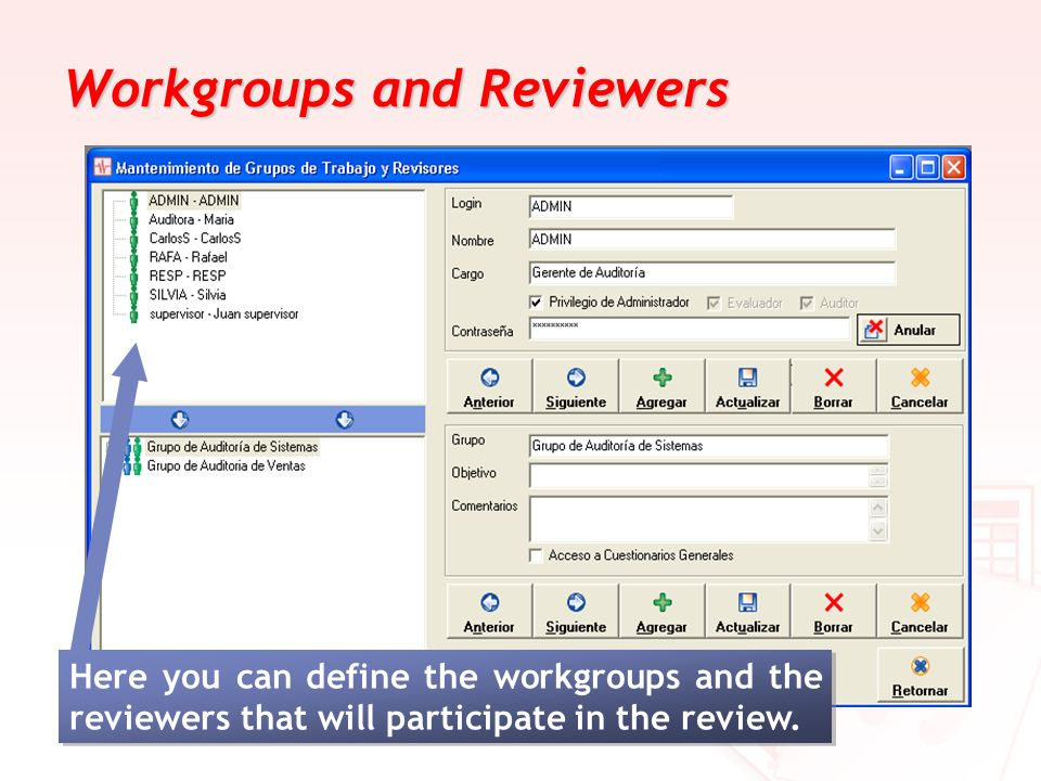 Workgroups and Reviewers Here you can define the workgroups and the reviewers that will participate in the review.