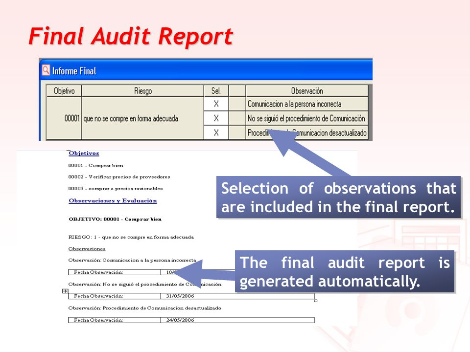 Final Audit Report The final audit report is generated automatically. Selection of observations that are included in the final report.