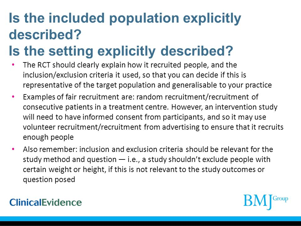 Is the included population explicitly described? Is the setting explicitly described? The RCT should clearly explain how it recruited people, and the