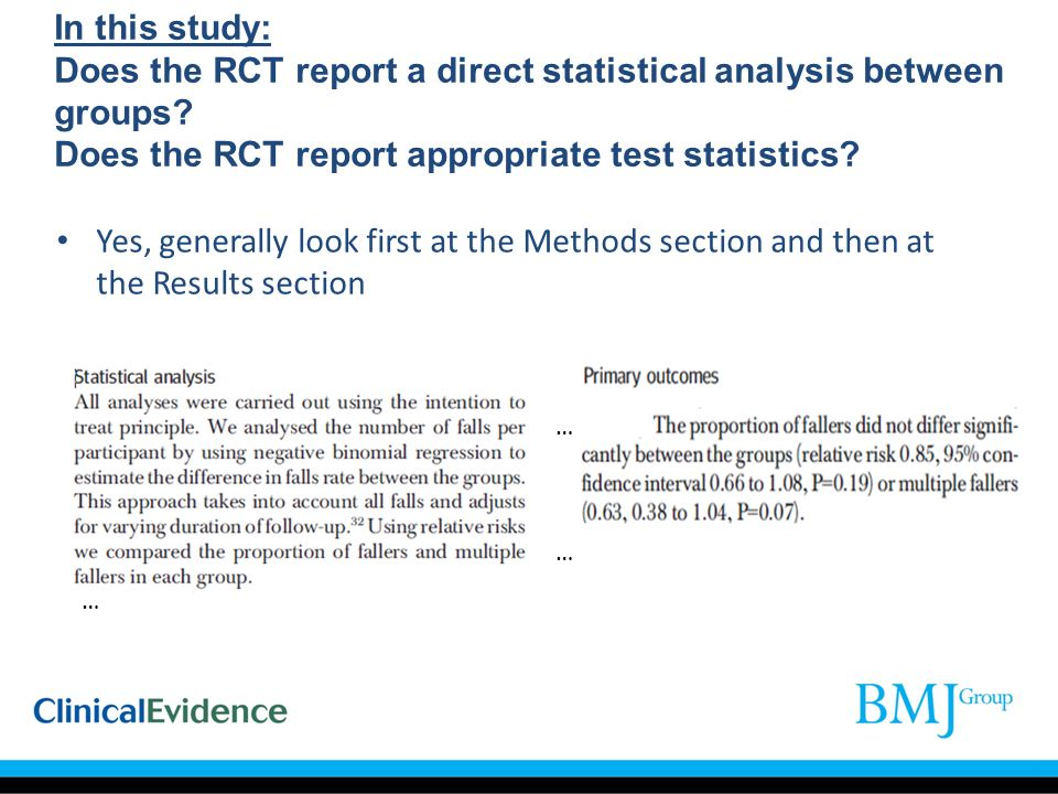 In this study: Does the RCT report a direct statistical analysis between groups? Does the RCT report appropriate test statistics? … … … Yes, generally