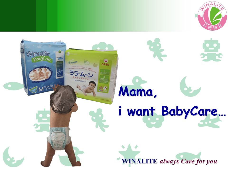 Mama, i want BabyCare… WINALITE always Care for you