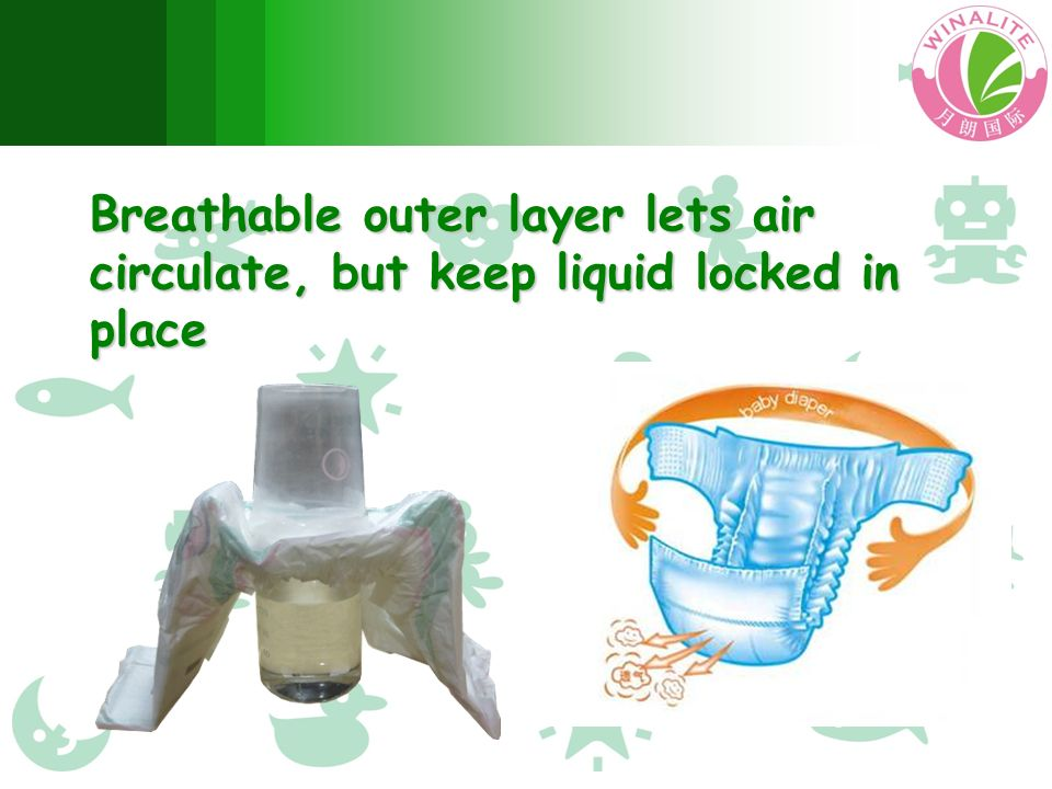 Breathable outer layer lets air circulate, but keep liquid locked in place