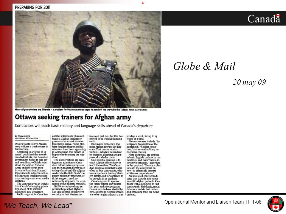 Canada Operational Mentor and Liaison Team TF 1-08 We Teach, We Lead Globe & Mail 20 may 09