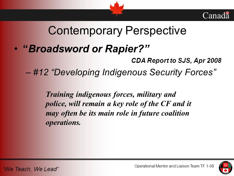 Canada Operational Mentor and Liaison Team TF 1-08 We Teach, We Lead Contemporary Perspective Broadsword or Rapier.