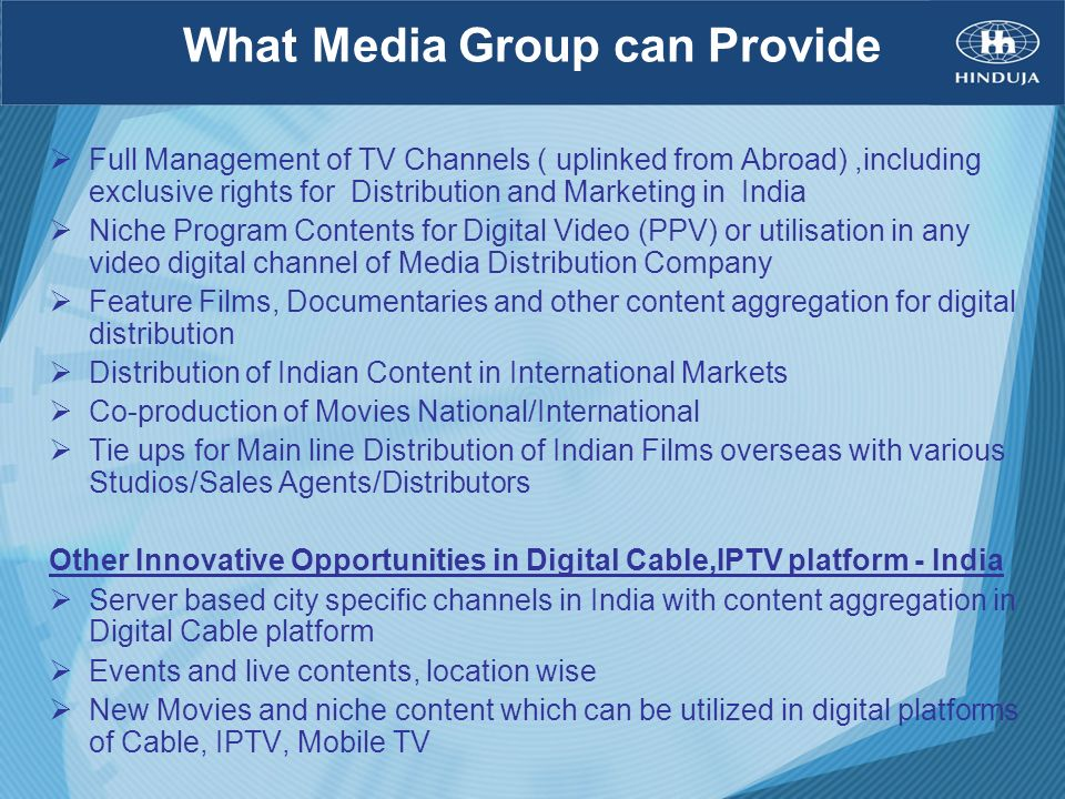 What Media Group can Provide Full Management of TV Channels ( uplinked from Abroad),including exclusive rights for Distribution and Marketing in India