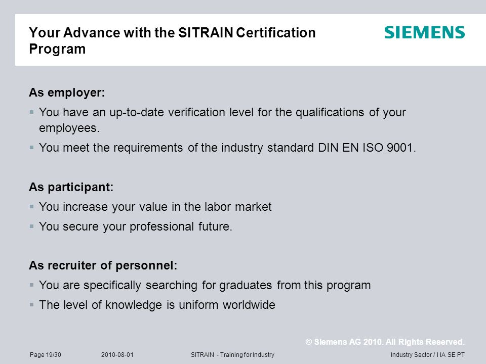 © Siemens AG 2010. All Rights Reserved. Industry Sector / I IA SE PTPage 19/302010-08-01SITRAIN - Training for Industry Your Advance with the SITRAIN