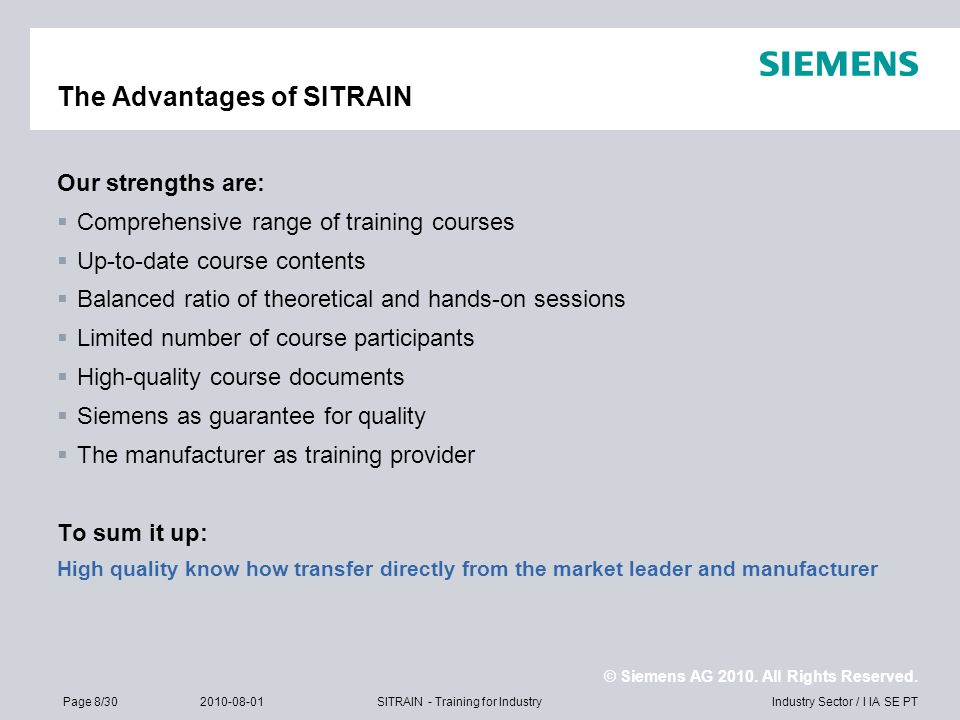 © Siemens AG 2010. All Rights Reserved. Industry Sector / I IA SE PTPage 8/302010-08-01SITRAIN - Training for Industry The Advantages of SITRAIN Our s