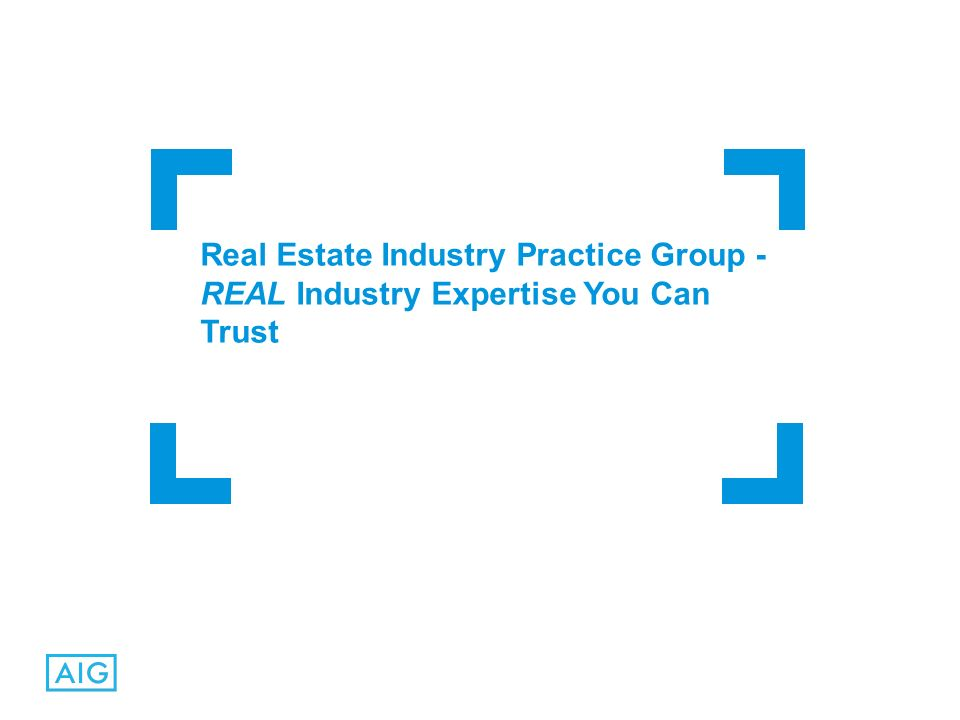 Real Estate Industry Practice Group - REAL Industry Expertise You Can Trust