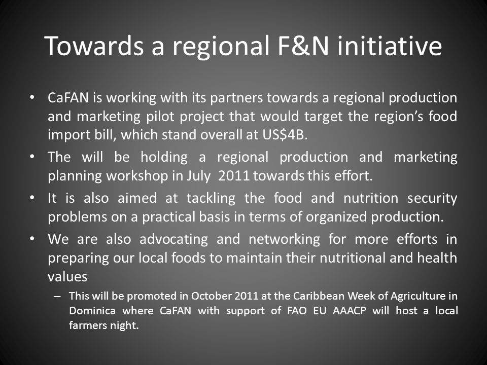 Towards a regional F&N initiative CaFAN is working with its partners towards a regional production and marketing pilot project that would target the r