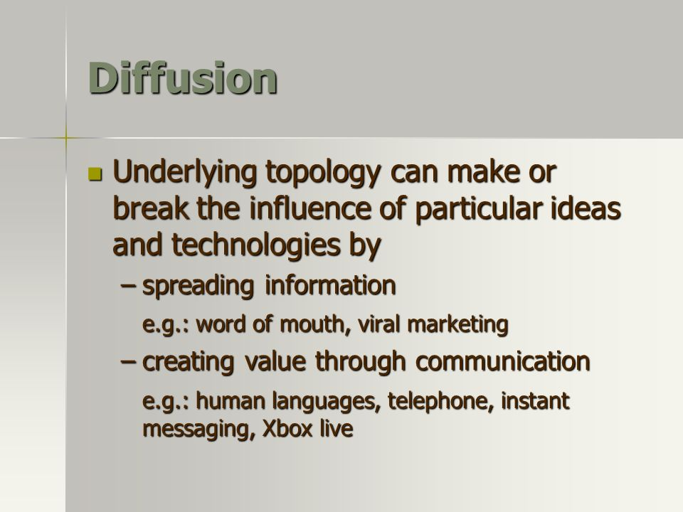 Diffusion Underlying topology can make or break the influence of particular ideas and technologies by Underlying topology can make or break the influe
