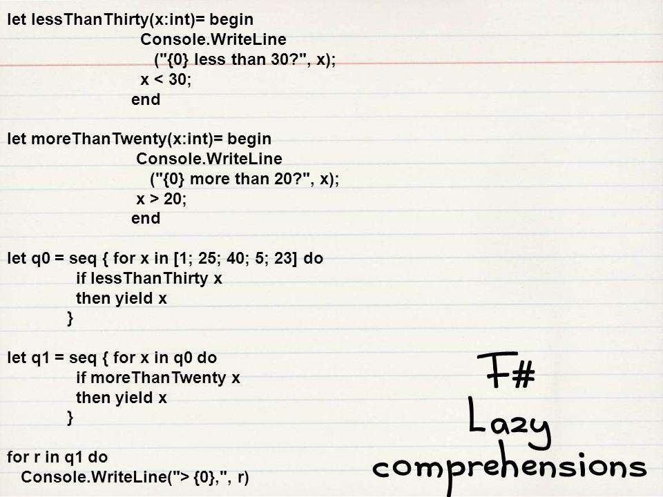 let lessThanThirty(x:int)= begin Console.WriteLine (
