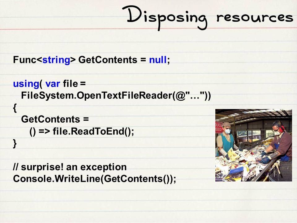 Func GetContents = null; using( var file = FileSystem.OpenTextFileReader(@