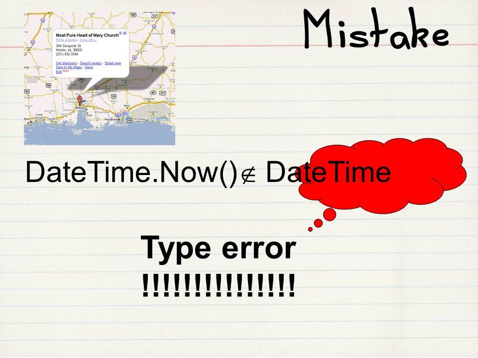 Mistake DateTime.Now() DateTime Type error !!!!!!!!!!!!!!!
