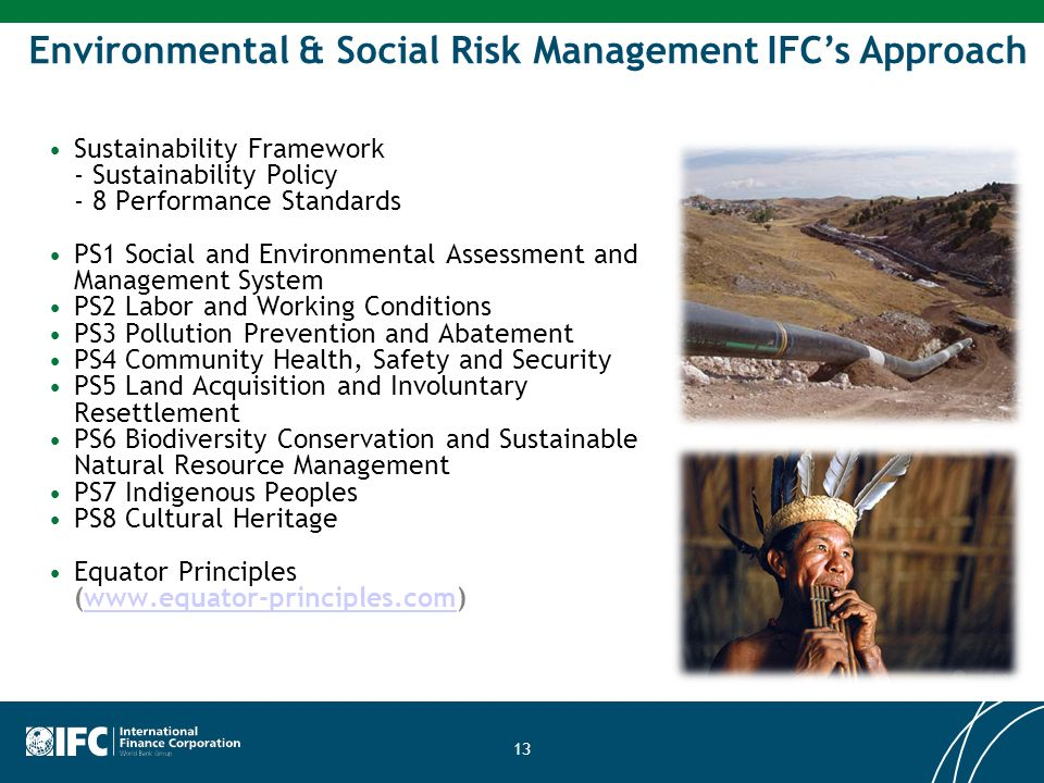 Environmental & Social Risk Management IFCs Approach Sustainability Framework - Sustainability Policy - 8 Performance Standards PS1 Social and Environ