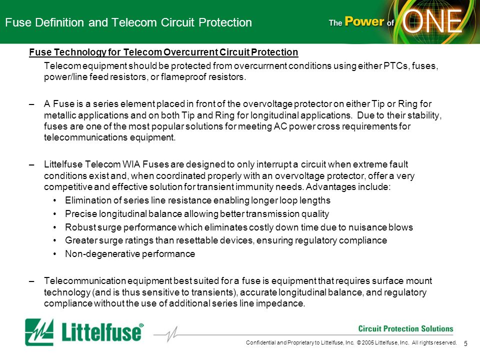 5 Confidential and Proprietary to Littelfuse, Inc. © 2005 Littelfuse, Inc. All rights reserved. Fuse Definition and Telecom Circuit Protection Fuse Te
