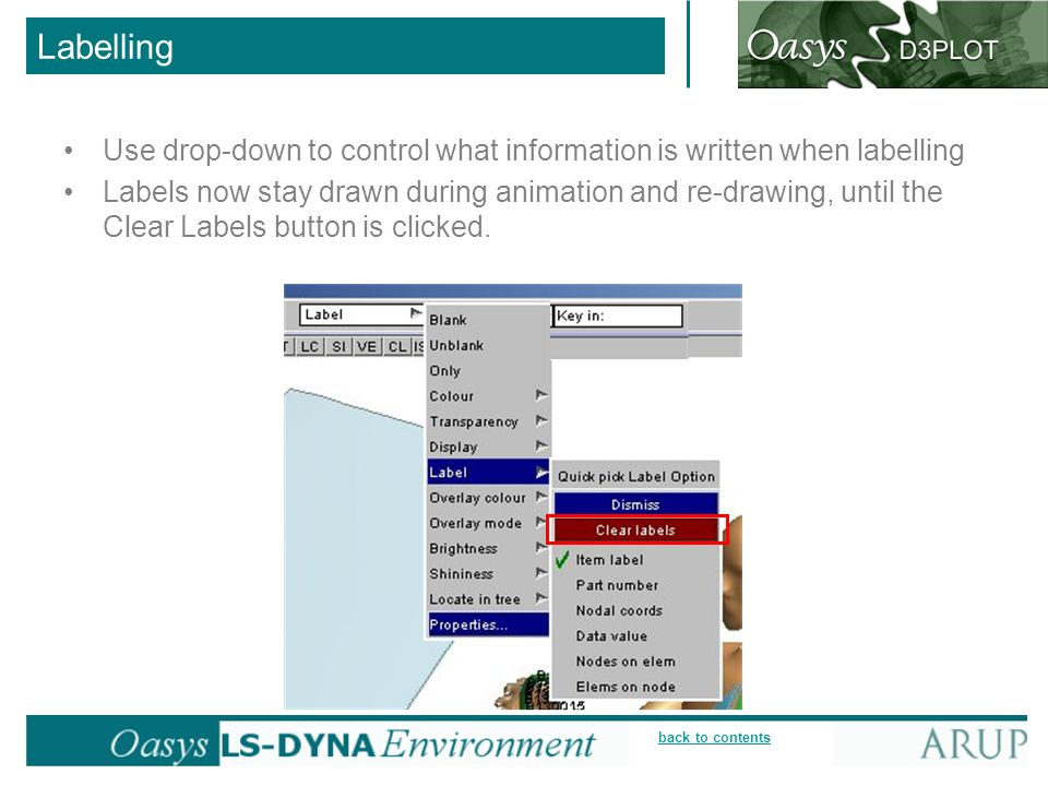 back to contents Labelling Use drop-down to control what information is written when labelling Labels now stay drawn during animation and re-drawing,