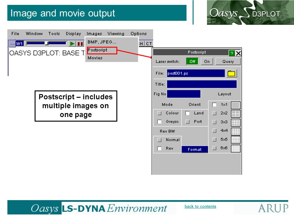 back to contents Image and movie output Postscript – includes multiple images on one page