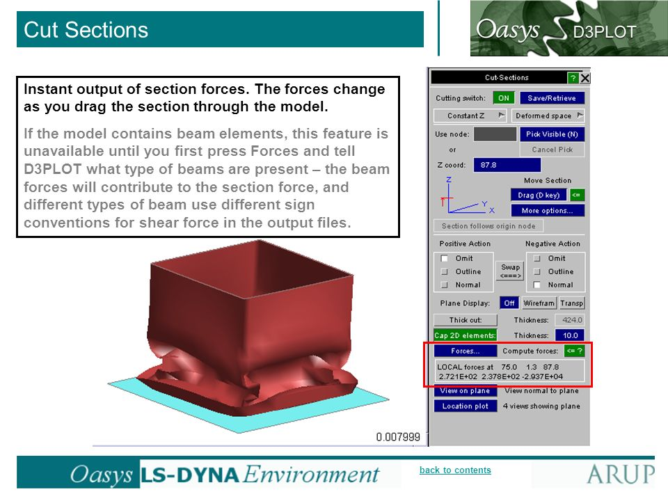 back to contents Instant output of section forces. The forces change as you drag the section through the model. If the model contains beam elements, t