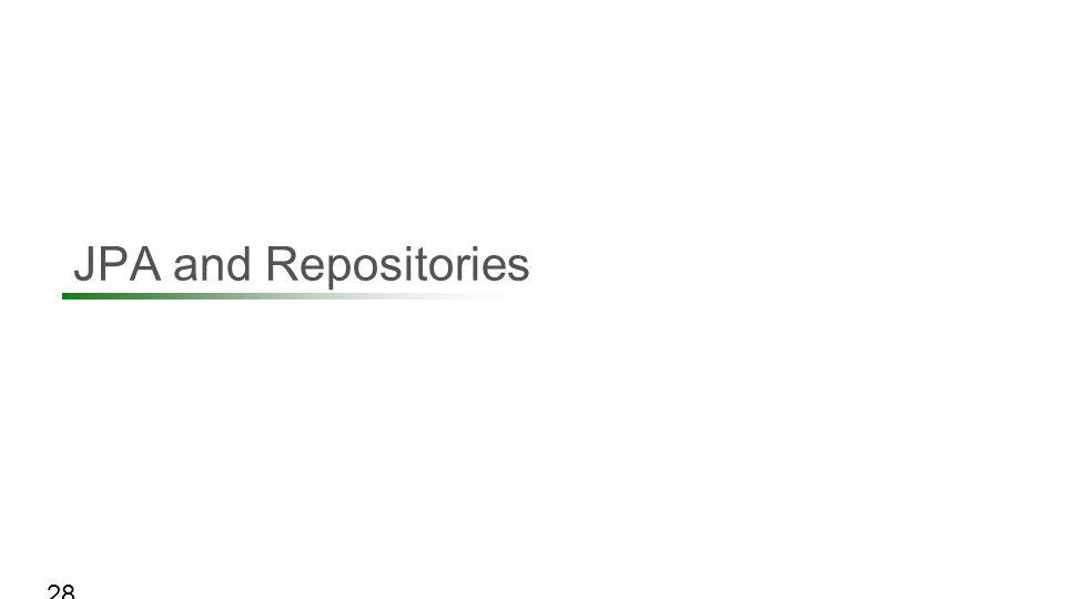 JPA and Repositories 28