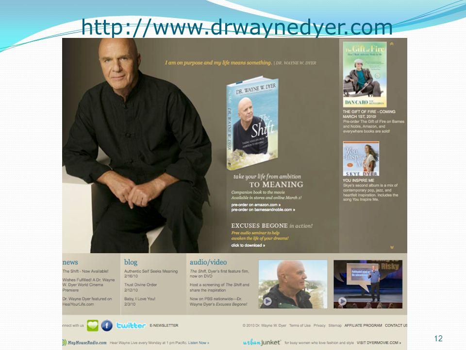http://www.drwaynedyer.com http://www.destinies.com12