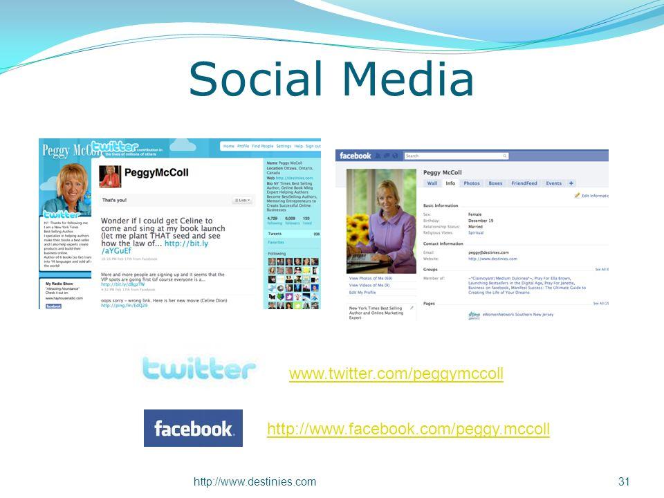 Social Media http://www.destinies.com31 http://www.facebook.com/peggy.mccoll www.twitter.com/peggymccoll