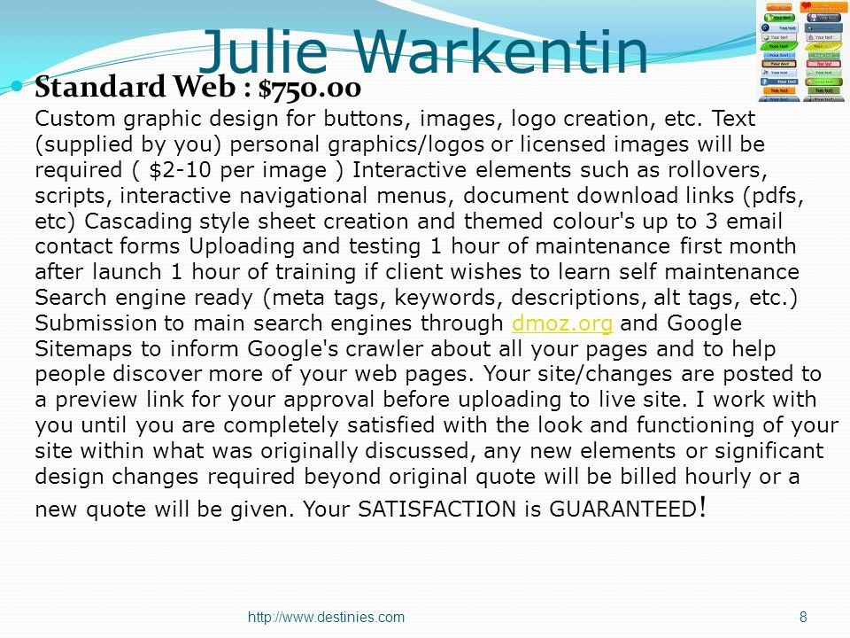 Julie Warkentin Standard Web : $750.00 Custom graphic design for buttons, images, logo creation, etc. Text (supplied by you) personal graphics/logos o