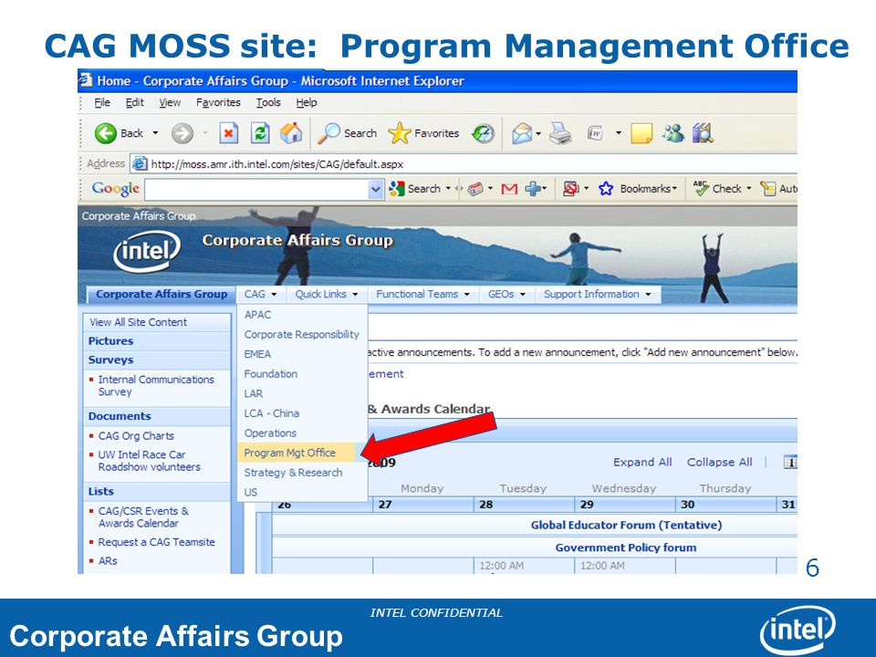 Corporate Affairs Group INTEL CONFIDENTIAL 6 CAG MOSS site: Program Management Office