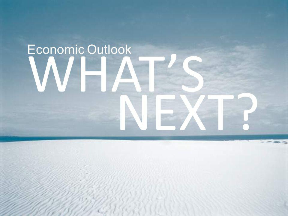 Economic Outlook WHATS NEXT?