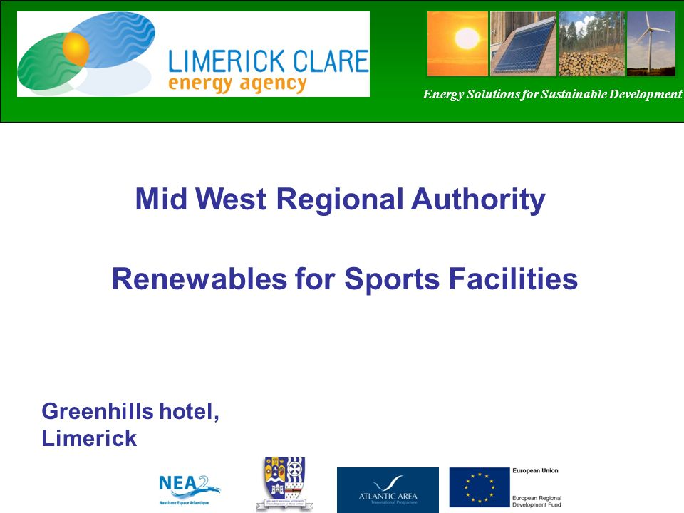 Mid West Regional Authority Greenhills hotel, Limerick Energy Solutions for Sustainable Development Renewables for Sports Facilities