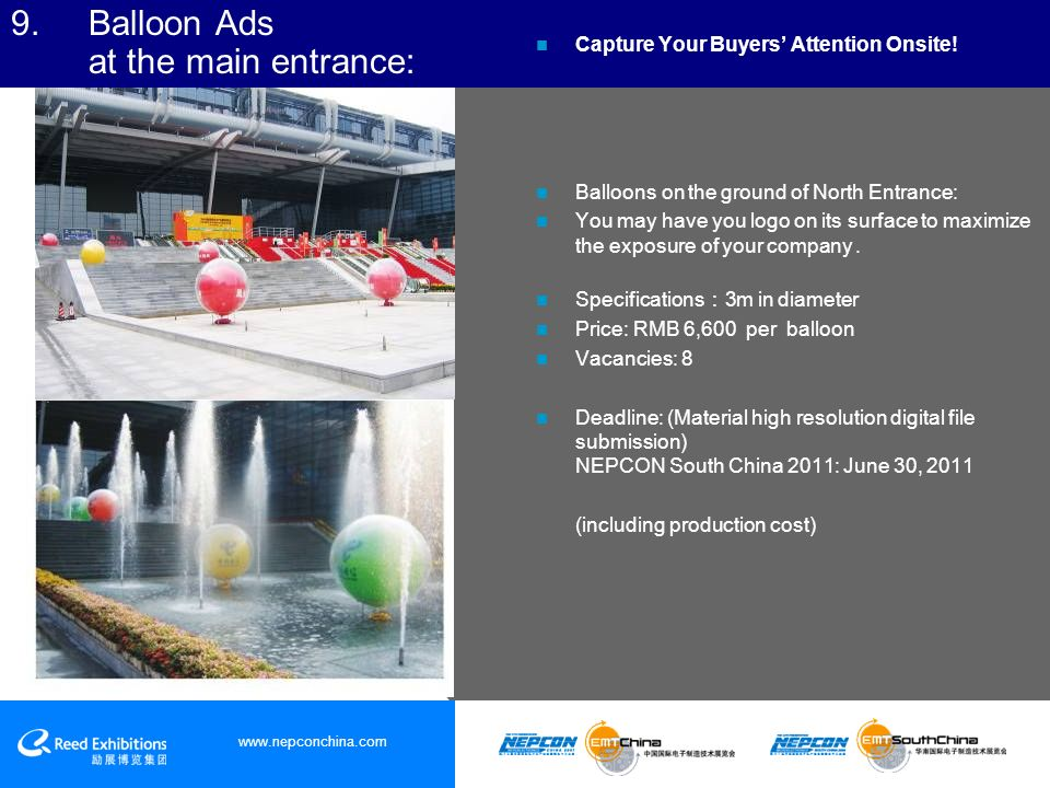 www.nepconchina.com 9. Balloon Ads at the main entrance: Capture Your Buyers Attention Onsite.