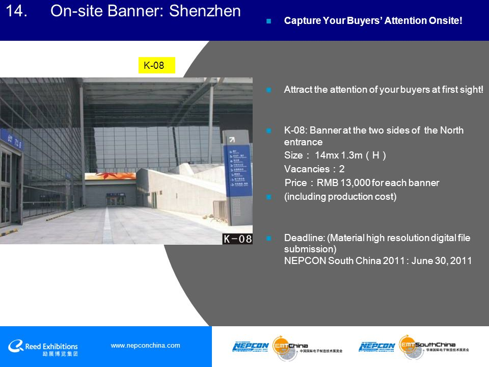 www.nepconchina.com 14. On-site Banner: Shenzhen Capture Your Buyers Attention Onsite.