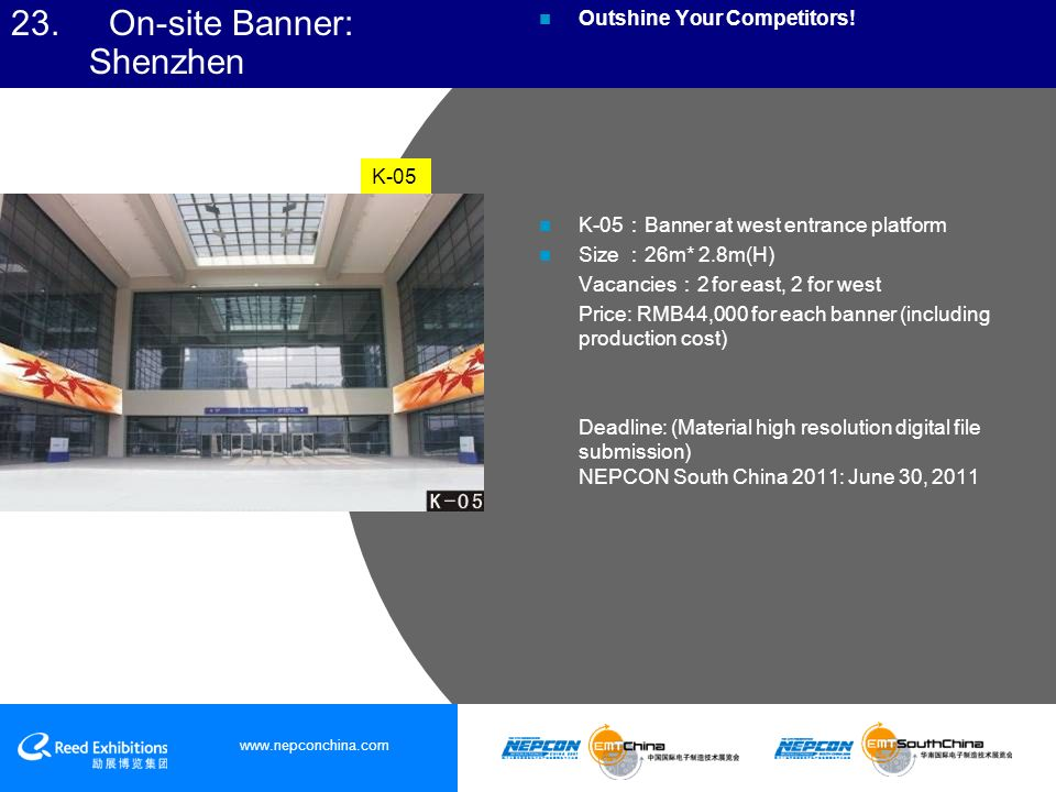 www.nepconchina.com 23. On-site Banner: Shenzhen Outshine Your Competitors.