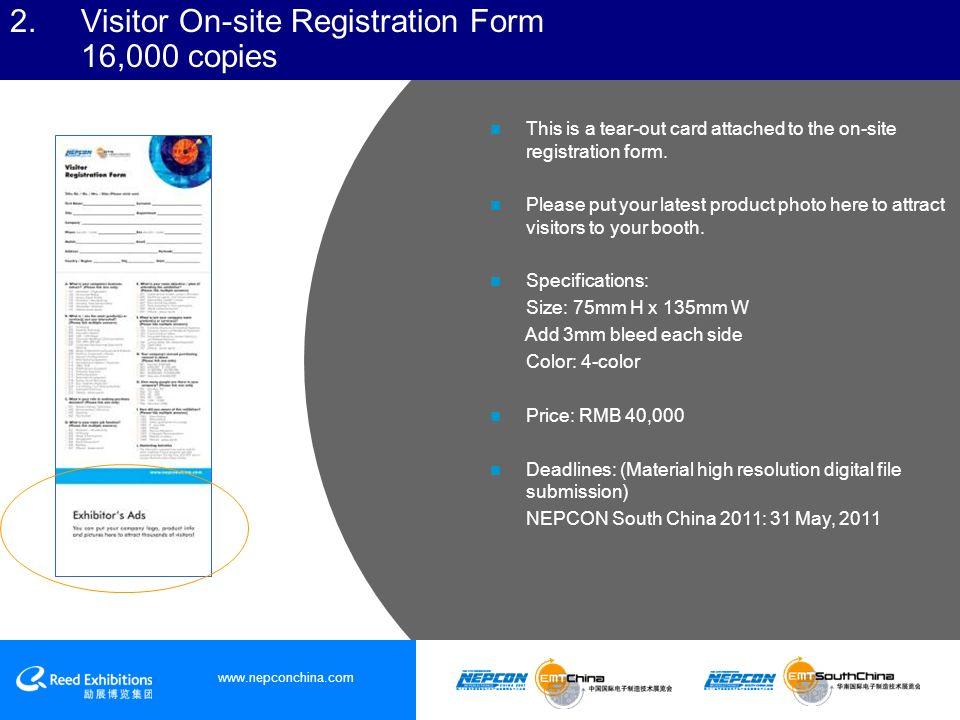 www.nepconchina.com 32.Registration Area Sponsorship Impress your customers upon arrival.