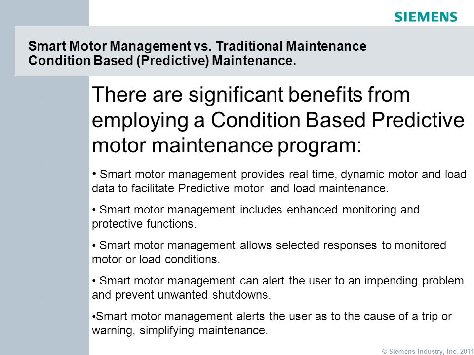 page 20 Item © Siemens Industry, Inc. 2011 Item Smart Motor Management vs. Traditional Maintenance Condition Based (Predictive) Maintenance. There are