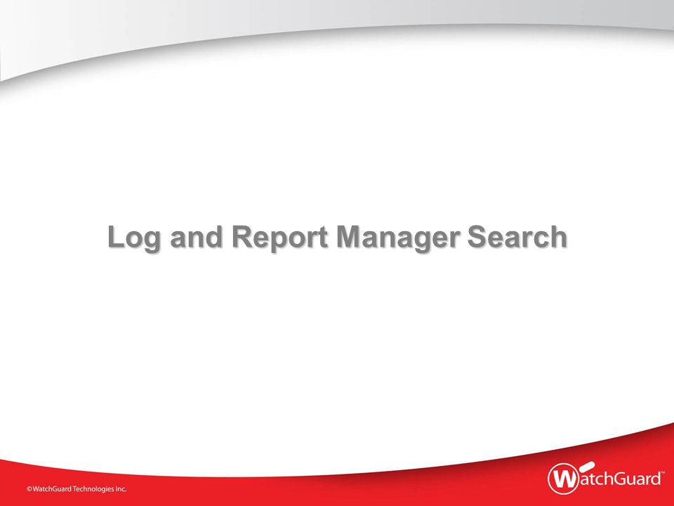 Log and Report Manager Search