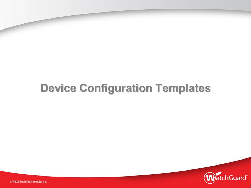 Device Configuration Templates