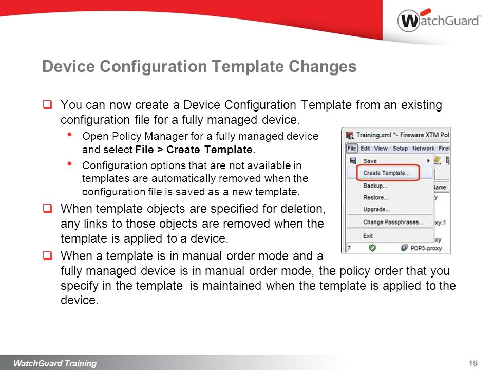 Device Configuration Template Changes You can now create a Device Configuration Template from an existing configuration file for a fully managed devic