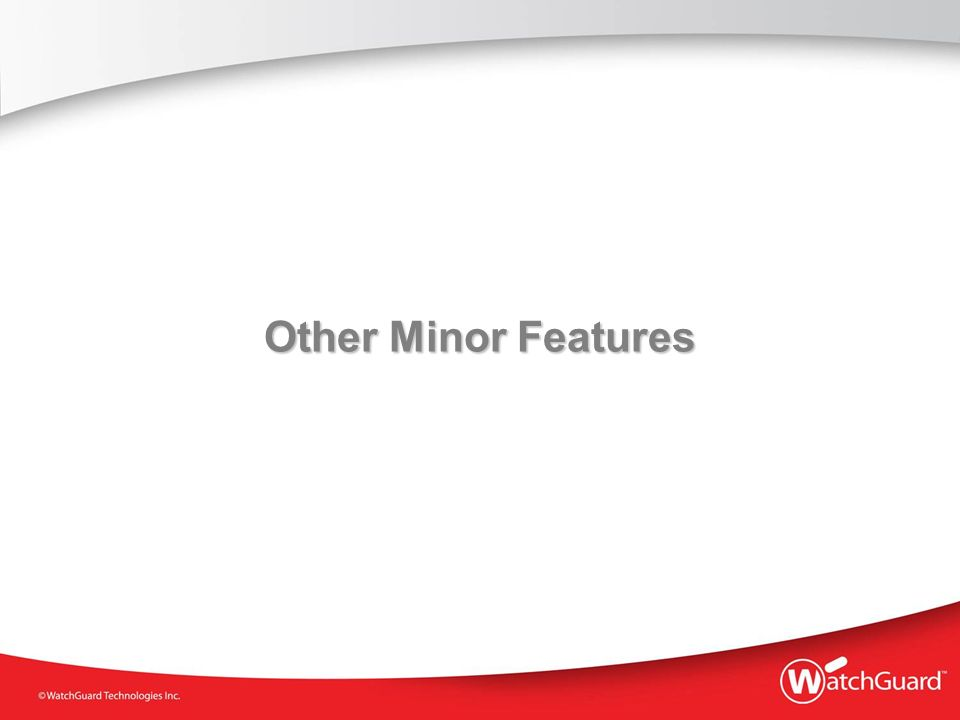 Other Minor Features